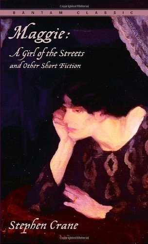 9780553211986: Maggie: A Girl of the Streets and Other Short Fiction