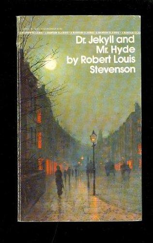 Dr. Jekyll and Mr. Hyde (A Bantam Classic): Stevenson, Robert Louis