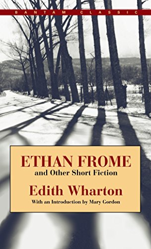 Ethan Frome and Other Short Fiction (Bantam: Wharton, Edith