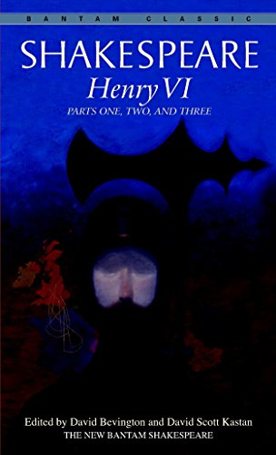 9780553212853: Henry VI: Parts One, Two, and Three (Bantam Classic)