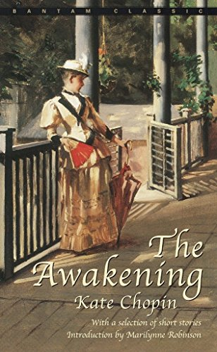 The Awakening and Selected Short Stories by Kate Chopin (A Bantam Classic)