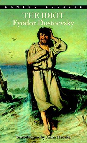The Idiot (Bantam Classic): Fyodor Dostoevsky