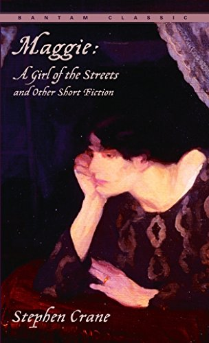 Maggie: A Girl of the Streets and: Stephen Crane