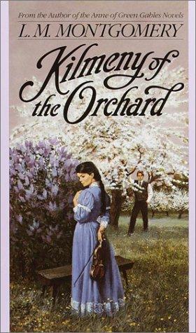 9780553213775: Kilmeny of the Orchard (L.M. Montgomery Books)