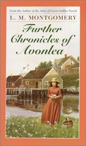9780553213812: Further Chronicles of Avonlea (L.M. Montgomery Books)
