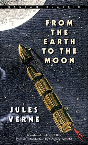 9780553214208: From the Earth to the Moon (Bantam Classics)