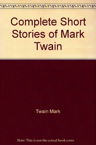 9780553215748: Complete Short Stories of Mark Twain