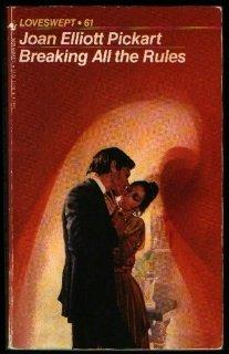 Breaking All the Rules (Loveswept): Elliott, Pickart Joan