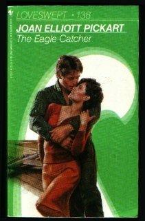 The Eagle Catcher (Loveswept, No 138): Pickart, Joan Elliott