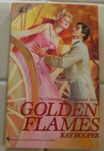 9780553218992: The Delaneys: The Untamed Years : Golden Flames