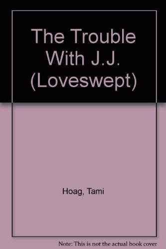 9780553219005: The Trouble With J.J. (Loveswept)