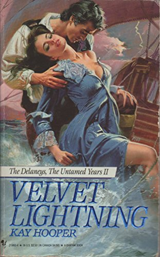 Velvet Lightning (The Delaneys, The Untamed Years II): Hooper, Kay
