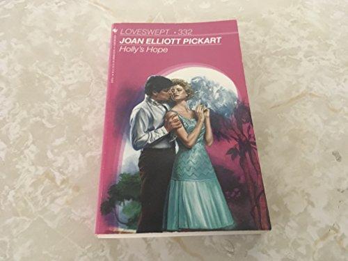 HOLLY'S HOPE (Loveswept, No 332): Joan Elliott Pickart