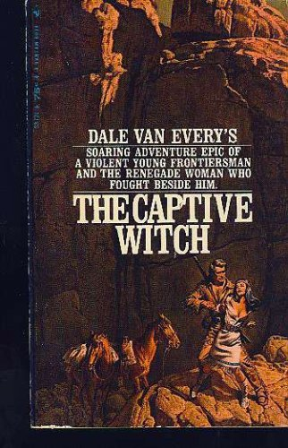 THE CAPTIVE WITCH: DALE VAN EVERY
