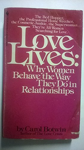 Love Lives: Why Women Behave the Way: Carol Botwin