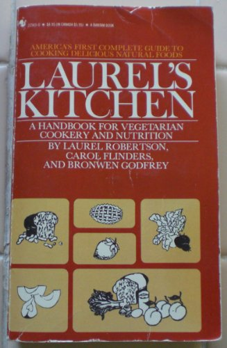 Laurel's Kitchen: A Handbook for Vegetarian Cookery: Robertson, Laurel