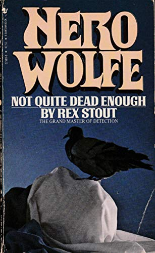9780553225891: [Not Quite Dead Enough] (By: Rex Stout) [published: October, 1992]