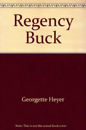 Regency Buck: Heyer, Georgette