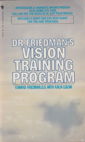 Dr. Friedman's Vision Training Program: Easy Eye Care for Everyone: Friedman, Edward
