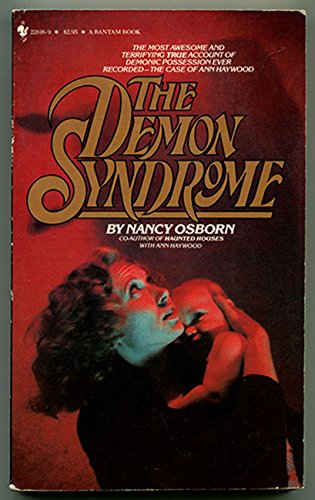 The Demon Syndrome : The Most Awesome and Terrifying True Account of Demonic Possession Ever ...