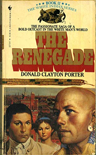 White Indian #02: Renegade: Donald Clayton Porter