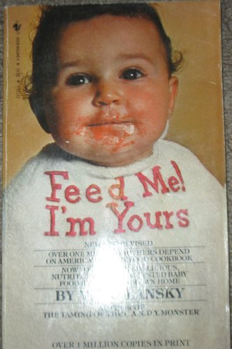 9780553227215: Feed Me, I'm Yours