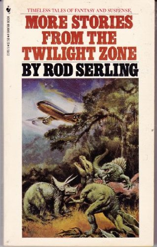 More Stories from the Twilight Zone: Serling, Rod