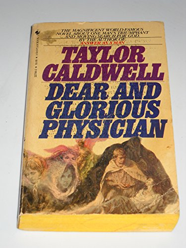 Dear and Glorious Physician: Caldwell, Taylor