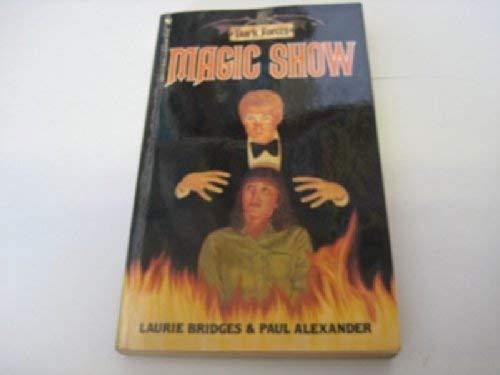 Magic Show #2 Dark Forces: Laurie Bridges