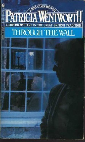 9780553228373: Through The Wall (A Miss Silver Mystery)