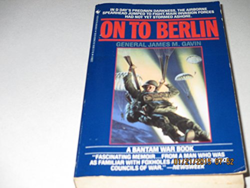 9780553228960: On to Berlin: Battles of an Airborne Commander, 1943-1946