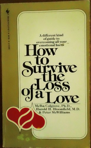 9780553229103: Title: How to Survive the Loss of a Love