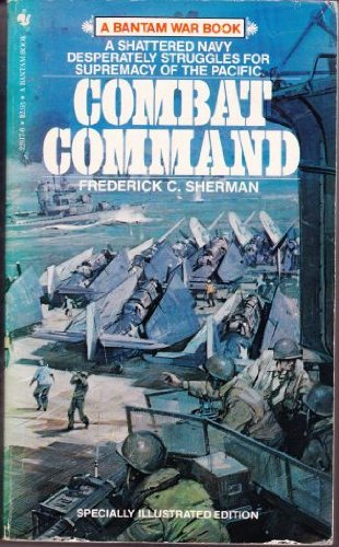 Combat Command; The American Aircraft Carriers in the Pacific War