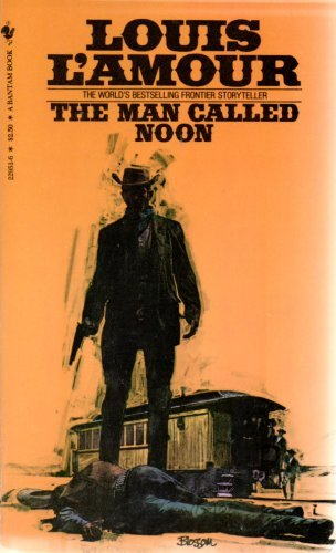 The Man Called Noon (0553229516) by Louis L Amour