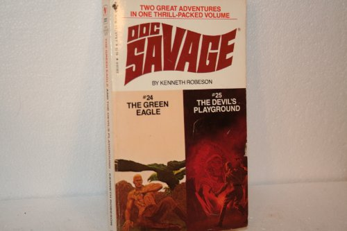 The Green eagle and the Devil's playground: Doc Savage, two complete adventures in one volume:...