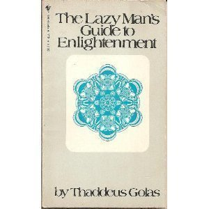 The Lazy Man's Guide to Enlightenment: Golas, Thaddeus