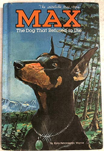 9780553230192: Max: The Dog That Refused to Die