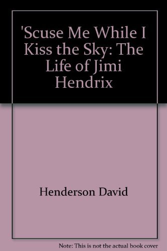 9780553231335: 'Scuse Me While I Kiss the Sky: The Life of Jimi Hendrix