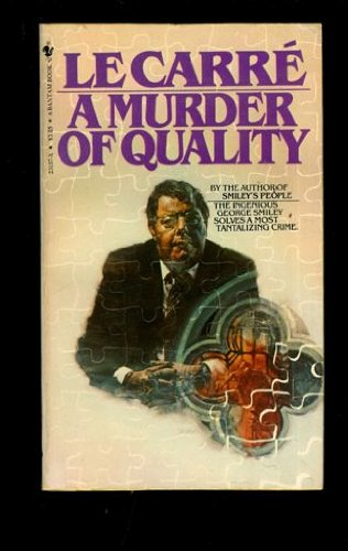 A MURDER OF QUALITY: John le Carre
