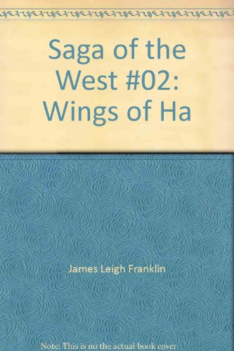 Wings of The Hawk (Saga of the: James, Leigh Franklin