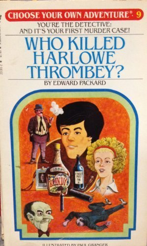 9780553231816: WHO KILLED HARLOWE THROMBEY (Choose Your Own Adventure, No 9)