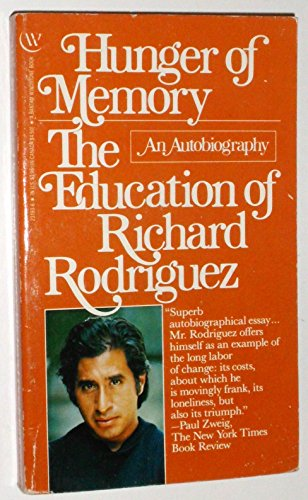Hunger Of Memory - The Education Of Richard Rodriguez: An Autobiography