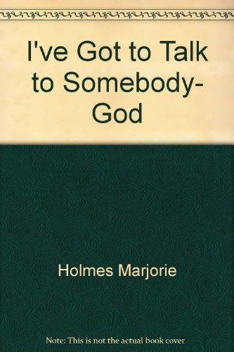 9780553232684: I've Got to Talk to Somebody, God
