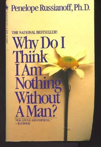 9780553232714: Why Do I Think I Am Nothing Without a Man?