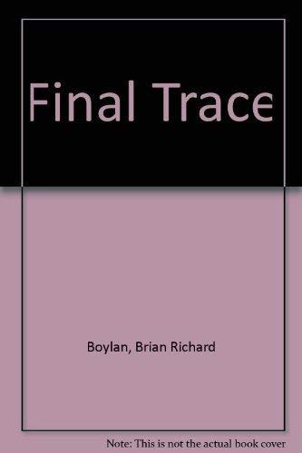 Final Trace: Boylan, Brian Richard