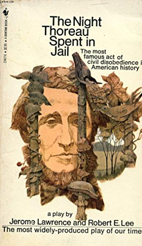 The Night Thoreau Spent in Jail: A Play: Lawrence, Jerome