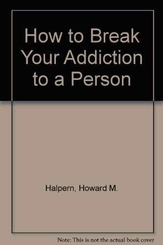 9780553234244: How to Break Your Addiction to a Person