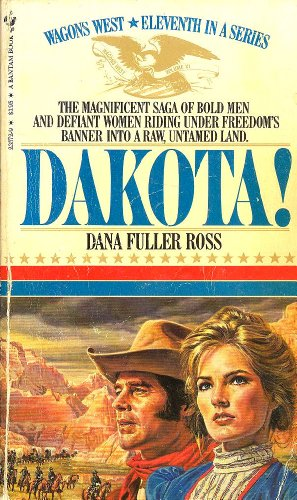 Dakota! (Wagons West, No. 11): Ross, Dana Fuller