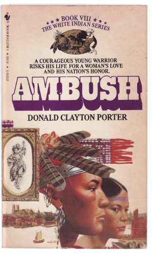 Ambush (White Indian ): Porter, Donald Clayton