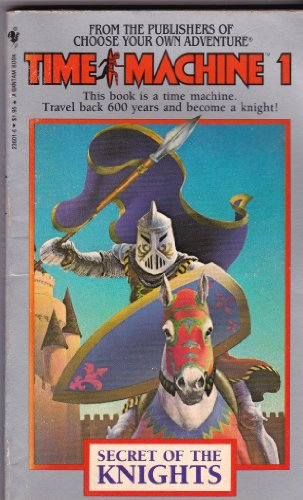 9780553236019: Secret of the Knights (Time Machine Choose Your Own Adventure)